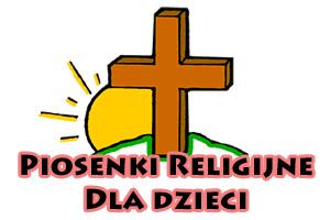 Piosenki Religijne Dla Dzieci