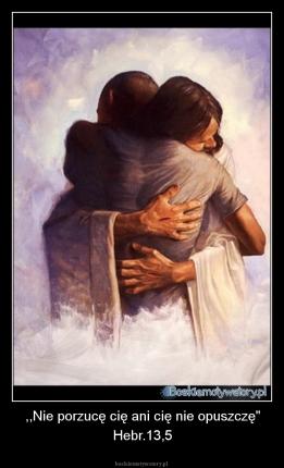 Nie porzucę Cię ani Cię nie opuszczę