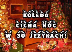 Koleda Cicha Noc - 30 jezykow