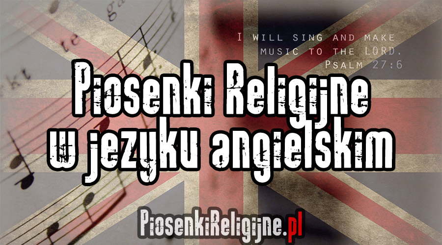 Piosenki-Religijne-w-Języku-Angielskim