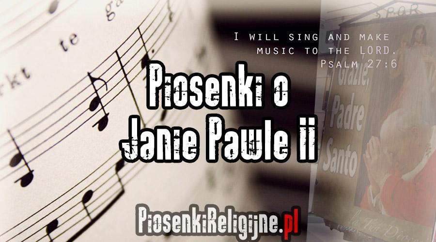 Piosenki-o-Janie-Pawle-II